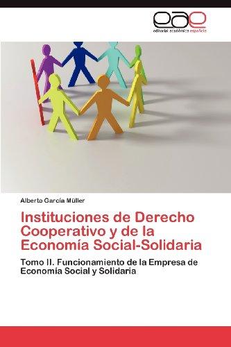 Instituciones de Derecho Cooperativo y de La Econom a Social-Solidaria 9783848478682