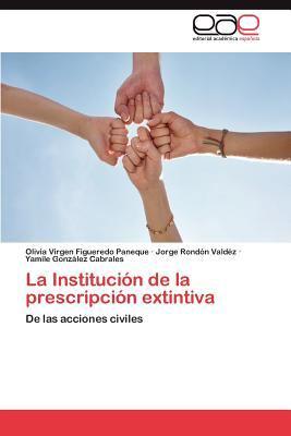 La Instituci N de La Prescripci N Extintiva 9783848478743
