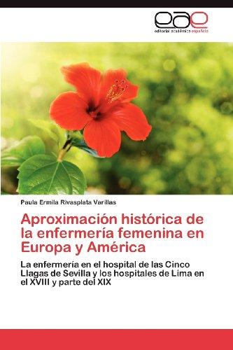 Aproximaci N Hist Rica de La Enfermer a Femenina En Europa y Am Rica 9783848478781