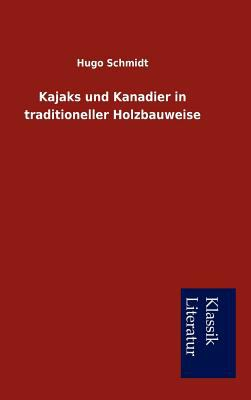 Kajaks Und Kanadier in Traditioneller Holzbauweise 9783849201197