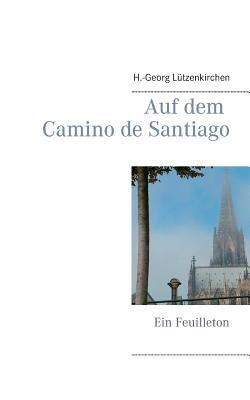 Auf Dem Camino de Santiago 9783842369351