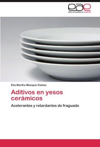 Aditivos En Yesos Cer Micos 9783845498867