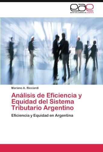 An Lisis de Eficiencia y Equidad del Sistema Tributario Argentino 9783845481210