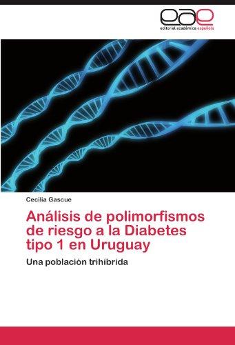 An Lisis de Polimorfismos de Riesgo a la Diabetes Tipo 1 En Uruguay 9783845498928
