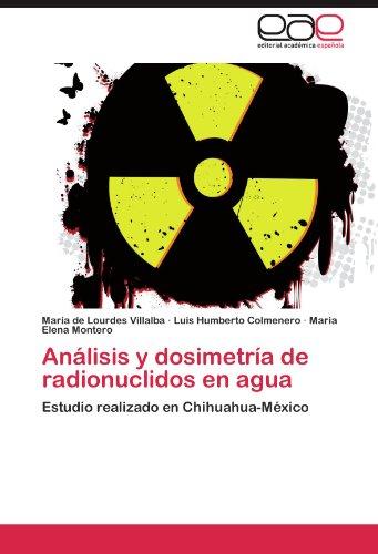 An Lisis y Dosimetr a de Radionuclidos En Agua 9783845480022