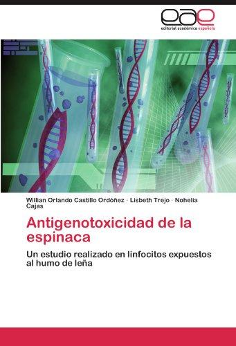 Antigenotoxicidad de La Espinaca 9783846577318