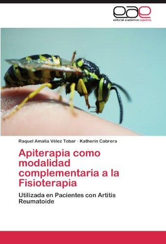 Apiterapia Como Modalidad Complementaria a la Fisioterapia 9783845493817