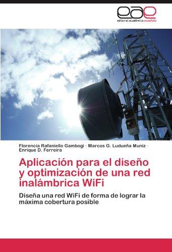 Aplicaci N Para El Dise O y Optimizaci N de Una Red Inal Mbrica Wifi 9783846571613