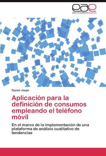 Aplicaci N Para La Definici N de Consumos Empleando El Tel Fono M Vil 9783845488257
