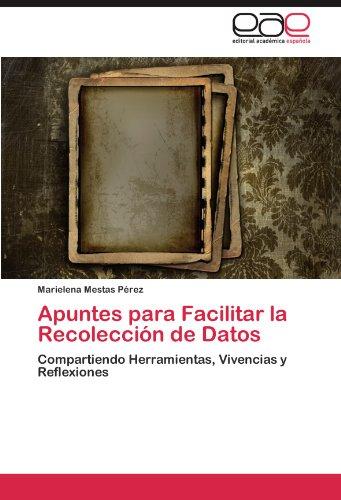 Apuntes Para Facilitar La Recolecci N de Datos 9783845497068