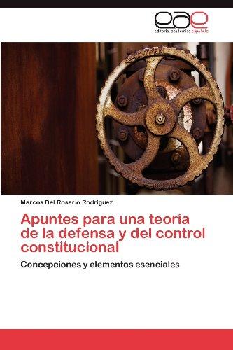 Apuntes Para Una Teor a de La Defensa y del Control Constitucional 9783847365006