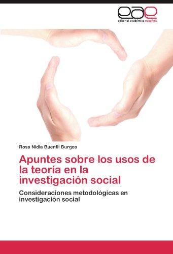 Apuntes Sobre Los Usos de La Teor a En La Investigaci N Social 9783845487373