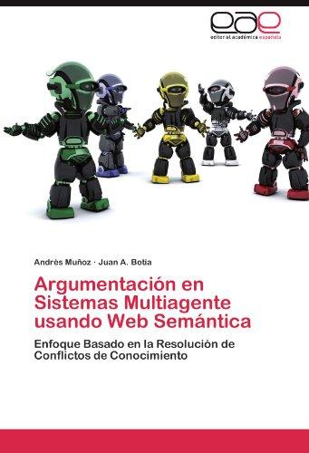 Argumentaci N En Sistemas Multiagente Usando Web Sem Ntica 9783845484280
