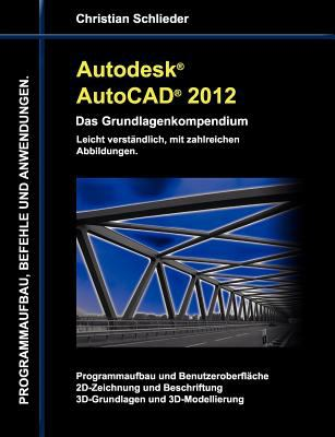 Autodesk AutoCAD 2012 - Das Grundlagenkompendium 9783842373594