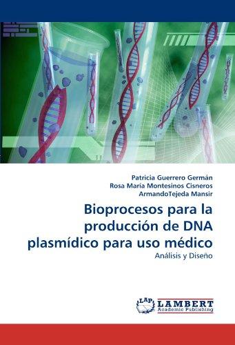 Bioprocesos Para La Produccion de DNA Plasmidico Para USO Medico