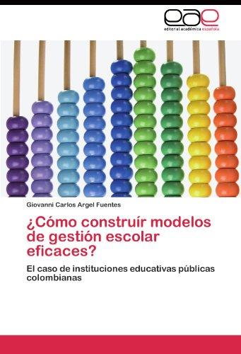 C Mo Constru R Modelos de Gesti N Escolar Eficaces? 9783845480763