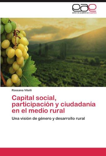 Capital Social, Participaci N y Ciudadan a En El Medio Rural 9783846568774