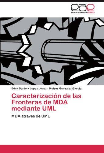 Caracterizaci N de Las Fronteras de Mda Mediante UML 9783845494562