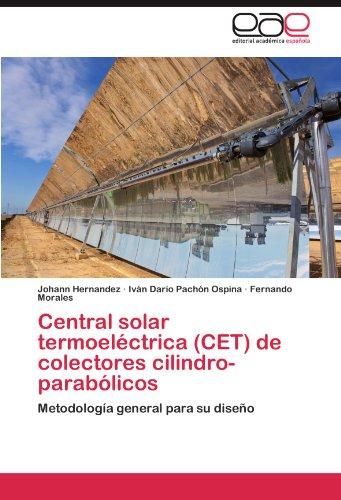 Central Solar Termoel Ctrica (CET) de Colectores Cilindro-Parab Licos 9783848453986