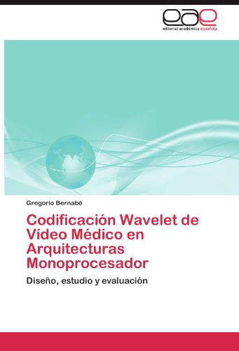 Codificaci N Wavelet de V Deo M Dico En Arquitecturas Monoprocesador 9783846563687