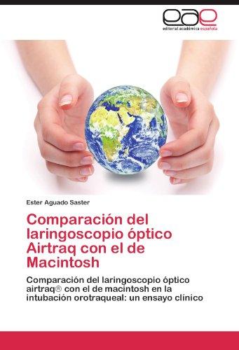 Comparaci N del Laringoscopio Ptico Airtraq Con El de Macintosh 9783846566831