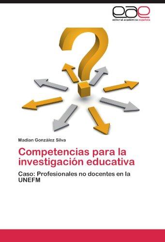 Competencias Para La Investigaci N Educativa 9783847362333