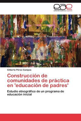 Construcci N de Comunidades de PR Ctica En 'Educaci N de Padres' 9783846578124
