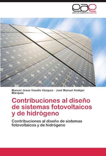 Contribuciones Al Dise O de Sistemas Fotovoltaicos y de Hidr Geno 9783845488943