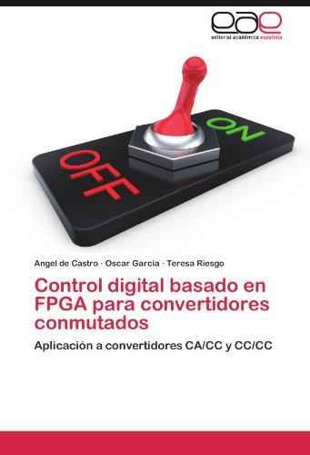 Control Digital Basado En FPGA Para Convertidores Conmutados 9783845496542