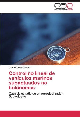 Control No Lineal de Veh Culos Marinos Subactuados No Hol Nomos 9783847362449