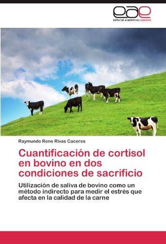 Cuantificaci N de Cortisol En Bovino En DOS Condiciones de Sacrificio 9783847350873