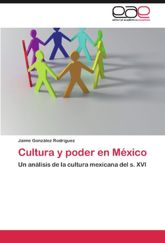 Cultura y Poder En M Xico 9783846566909
