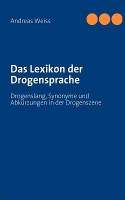 Das Lexikon Der Drogensprache 9783842356429