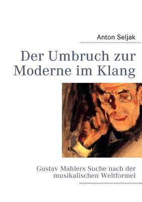 Der Umbruch Zur Moderne Im Klang 9783842350694