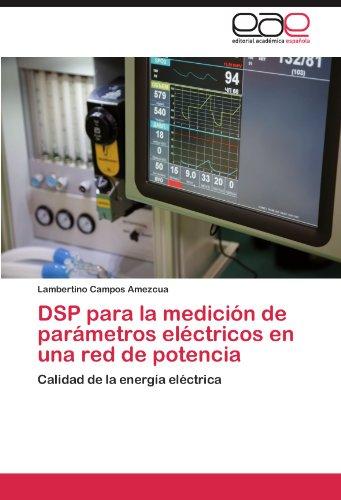 DSP Para La Medici N de Par Metros El Ctricos En Una Red de Potencia 9783845499260