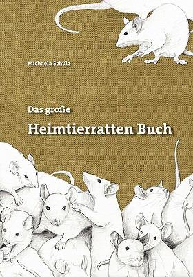 Das Grosse Heimtierratten Buch