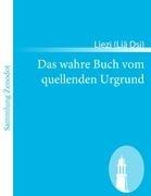 Das Wahre Buch Vom Quellenden Urgrund 9783843065658