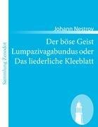 Der B Se Geist Lumpazivagabundus Oder Das Liederliche Kleeblatt 9783843059213