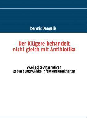 Der Kl Gere Behandelt Nicht Gleich Mit Antibiotika 9783844858723