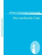 Der Sterbende Cato 9783843053914