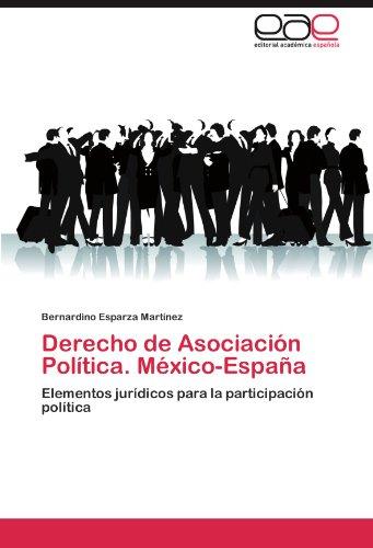 Derecho de Asociaci N Pol Tica. M Xico-Espa a 9783847364306