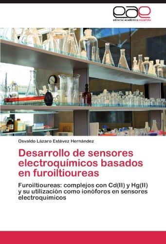 Desarrollo de Sensores Electroqu Micos Basados En Furoiltioureas 9783846569290