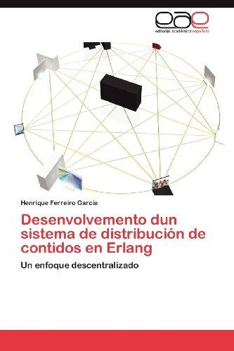 Desenvolvemento Dun Sistema de Distribuci N de Contidos En ERLANG 9783847365983