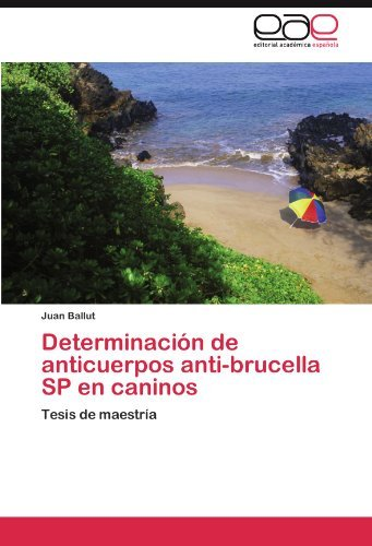 Determinaci N de Anticuerpos Anti-Brucella Sp En Caninos 9783845480350