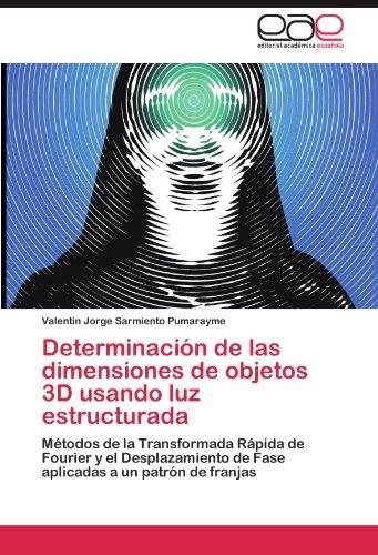 Determinaci N de Las Dimensiones de Objetos 3D Usando Luz Estructurada 9783846579015