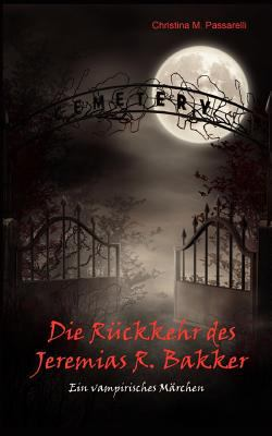 Die R Ckkehr Des Jeremias R. Bakker 9783842374775