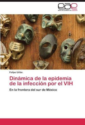 Din Mica de La Epidemia de La Infecci N Por El Vih 9783845499680
