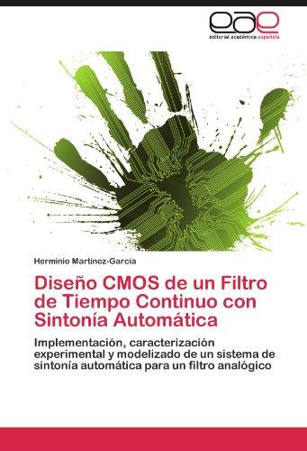 Dise O CMOS de Un Filtro de Tiempo Continuo Con Sinton a Autom Tica 9783846575659
