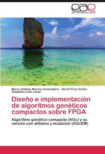 Dise O E Implementaci N de Algoritmos Gen Ticos Compactos Sobre FPGA 9783846562574