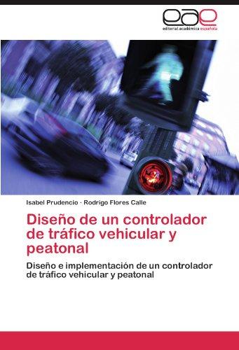 Dise O de Un Controlador de Tr Fico Vehicular y Peatonal 9783845496313